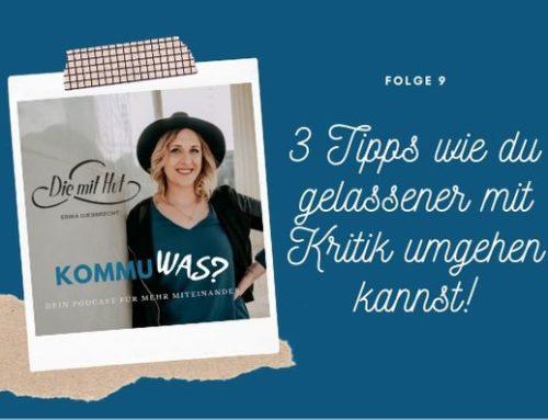 #9 – 3 Tipps wie du gelassener mit Kritik umgehen kannst!