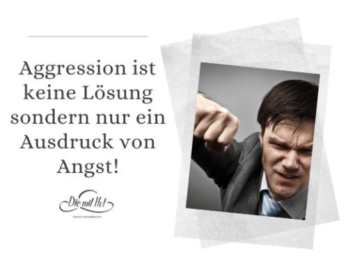 Aggression ist keine Lösung!