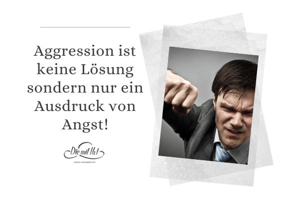 Aggression ist keine Lösung